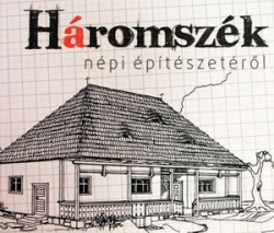 háromszék népi építésete - pozsony ferenc