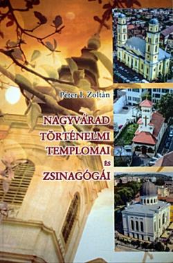 Nagyvárad történelmi templomai és zsinagógái