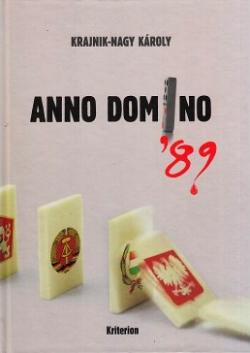 Krajnik-Nagy Károly: Anno domino '89. Kriterion, Kolozsvár